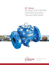 AIV Master Valve Distributor for KF Valves - KF Valves Catalogs - Series T / TE / TW / TWE  One-Piece Top Entry Trunnion Ball Valves